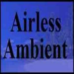 Airless Ambient
