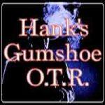 Hanks Gumshoe OTR