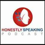 Honestly Speaking Podcast