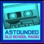 ASTOUNDED Old School Radio