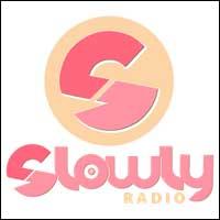 Slowly Radio