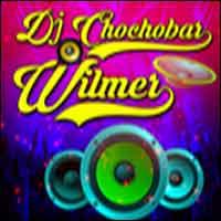 Dj Chochobar Wilmer